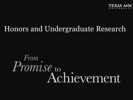 Honors and Undergraduate Research. What We Do Provide high-impact educational experiences Challenge motivated students in all academic disciplines to.