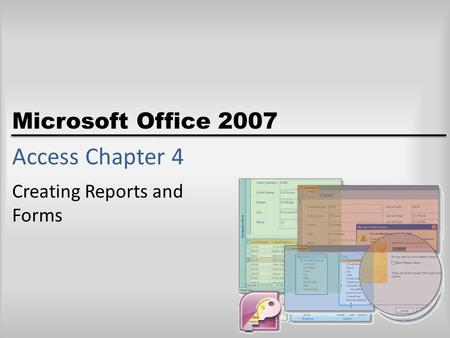 Microsoft Office 2007 Access Chapter 4 Creating Reports and Forms.