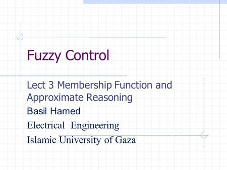 Fuzzy Control Lect 3 Membership Function and Approximate Reasoning