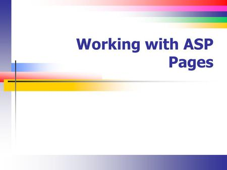 Working with ASP Pages. Slide 2 The Tag (1) Remember that most ASP.NET pages contain a single tag with the runat attribute set It's possible to have multiple.