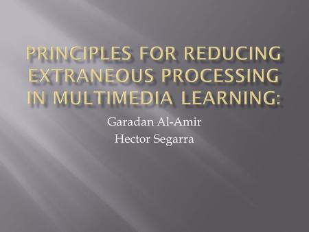 Garadan Al-Amir Hector Segarra.  Is to create instructional messages that are sensitive to the caracteristics of the human information- processing system,