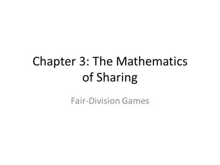 Chapter 3: The Mathematics of Sharing