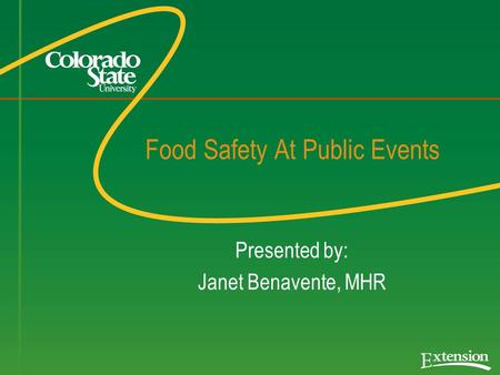 Food Safety At Public Events Presented by: Janet Benavente, MHR.
