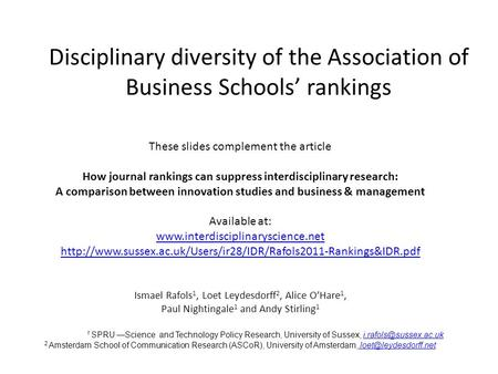 Disciplinary diversity of the Association of Business Schools' rankings These slides complement the article How journal rankings can suppress interdisciplinary.