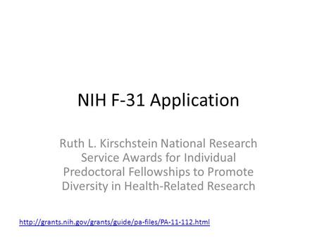 NIH F-31 Application Ruth L. Kirschstein National Research Service Awards for Individual Predoctoral Fellowships to Promote Diversity in Health-Related.