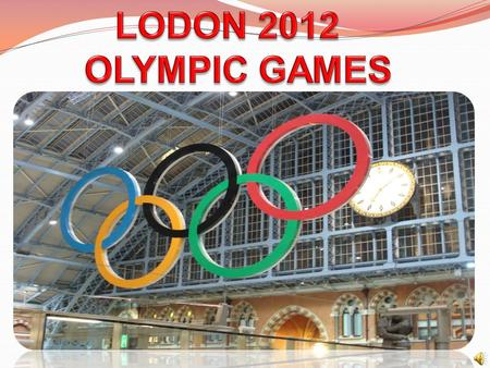 What's so great about the London 2012 Olympic Games?