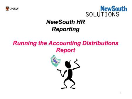 1 NewSouth HR Reporting Running the Accounting Distributions Report.