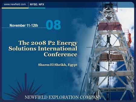 The 2008 P2 Energy Solutions International Conference Sharm El Sheikh, Egypt November 11-12th.