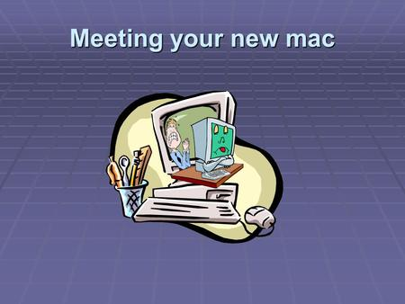 Meeting your new mac. Topics  Why mac?  Desktop  Web browsing  Mac mail  Burning CDs  Getting help.