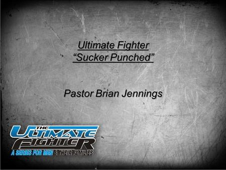 "Ultimate Fighter ""Sucker Punched"" Pastor Brian Jennings."