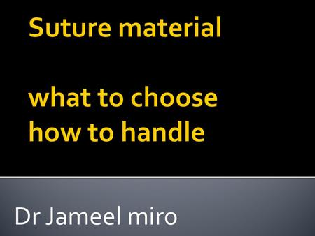Suture material what to choose how to handle