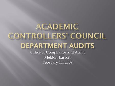  Board of Trustees has asked for more focus on financial controls  CES Audit Committee has requested more departmental audits  Likely that one or.