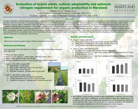 Evaluation of Aronia yields, cultivar adaptability and optimum nitrogen requirement for organic production in Maryland Mathew, *S. A. 1 ; Ristvey, A. G.