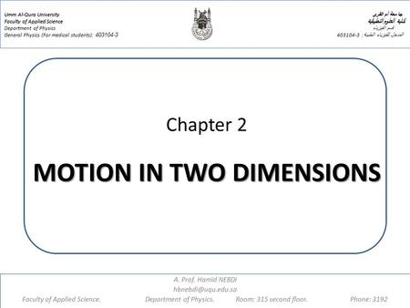 Chapter 2 MOTION IN TWO DIMENSIONS