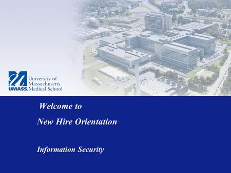 Welcome to New Hire Orientation Information Security.