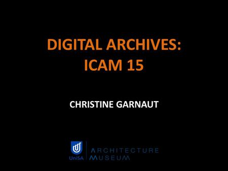 CHRISTINE GARNAUT DIGITAL ARCHIVES: ICAM 15. PParis ICAM International Confederation of Architectural Museums  *Preserve the architectural.