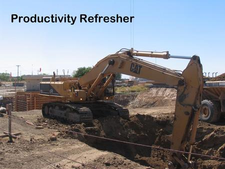 CEE 404 Winter 2011 1 Productivity Refresher. CEE 404 Winter 2011 2 Excavator Cycle Time.