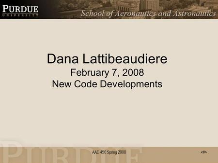 AAE 450 Spring 2008 Dana Lattibeaudiere February 7, 2008 New Code Developments.