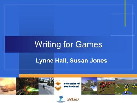 Writing for Games Lynne Hall, Susan Jones. What we will 1. Game Genres 2. Game Design Cycle 3. Early Days Techniques 4. Your Game.