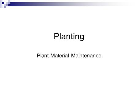 Planting Plant Material Maintenance. Transplanting Systems Bare Root Containers Ball and Burlap Tree Spade.