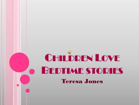 C HILDREN L OVE B EDTIME STORIES Teresa Jones B ROWN B EAR T IME.