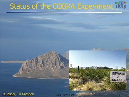 Erice, 20.9.2009Kai Zuber1 Status of the COBRA Experiment K. Zuber, TU Dresden.
