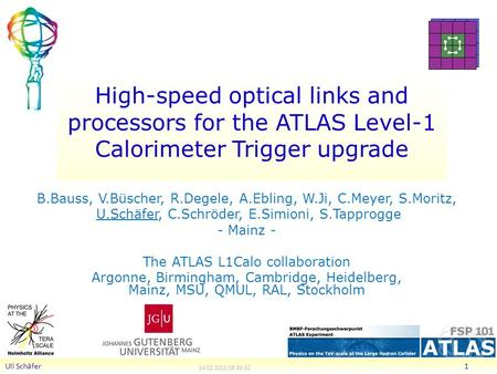 High-speed optical links and processors for the ATLAS Level-1 Calorimeter Trigger upgrade B.Bauss, V.Büscher, R.Degele, A.Ebling, W.Ji, C.Meyer, S.Moritz,