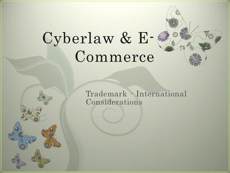 7 Cyberlaw & E- Commerce. 7 Making a Mark (WIPO Resources)