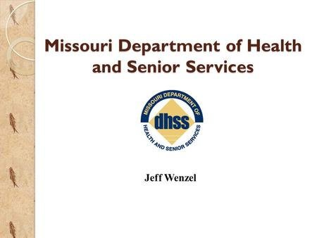 Missouri Department of Health and Senior Services Jeff Wenzel.