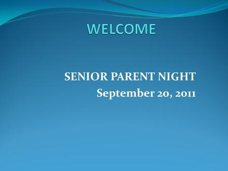 SENIOR PARENT NIGHT September 20, 2011. Guidance Counselor Info 737-6800 Ms. Myra Lewis, Senior Counselor Ms. Kim Cardin,