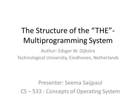 "The Structure of the ""THE""- Multiprogramming System"