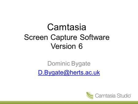 Camtasia Screen Capture Software Version 6 Dominic Bygate