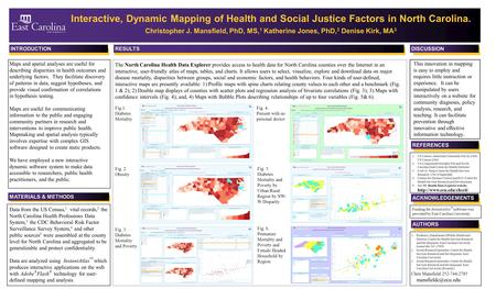 INTRODUCTIONRESULTS REFERENCES Interactive, Dynamic Mapping of Health and Social Justice Factors in North Carolina. Christopher J. Mansfield, PhD, MS,