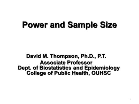 Power and Sample Size David M. Thompson, Ph.D., P.T.