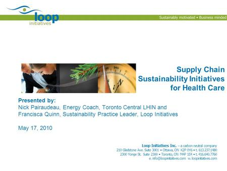 Loop Initiatives Inc. – a carbon neutral company 210 Gladstone Ave. Suite 3001  Ottawa, ON K2P 0Y6  t. 613.237.1480 2300 Yonge St. Suite 2300  Toronto,