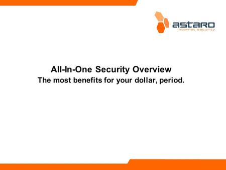 All-In-One Security Overview The most benefits for your dollar, period.