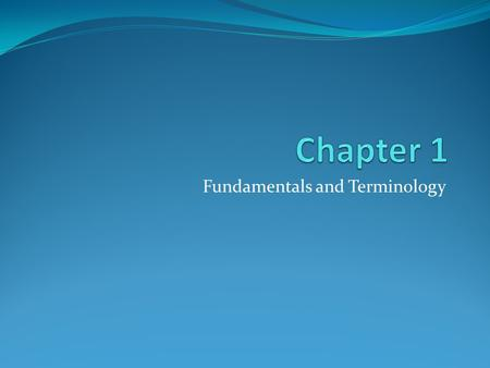 Fundamentals and Terminology. Introduction Definitions and terms.