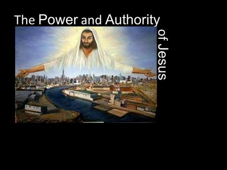 "The Power and Authority of Jesus. Hebrews 4:12, 13 ""For the word of God is living and active, Sharper than any double-edged sword, it penetrates even."