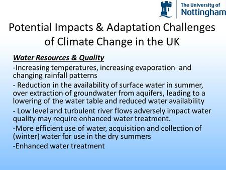 Potential Impacts & Adaptation Challenges of Climate Change in the UK Water Resources & Quality -Increasing temperatures, increasing evaporation and changing.