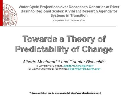 This presentation can be downloaded at  Water Cycle Projections over Decades to Centuries at River Basin to Regional Scales: