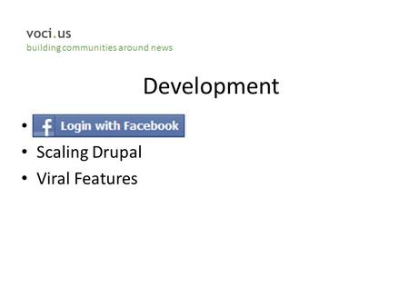 Development Scaling Drupal Viral Features voci.us building communities around news.
