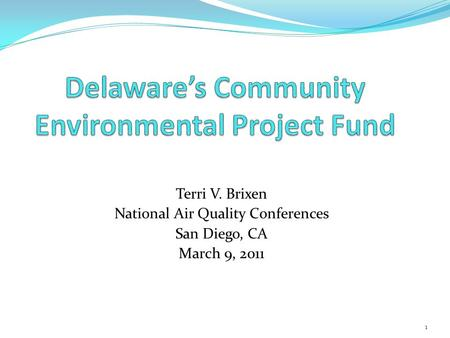 Terri V. Brixen National Air Quality Conferences San Diego, CA March 9, 2011 1.