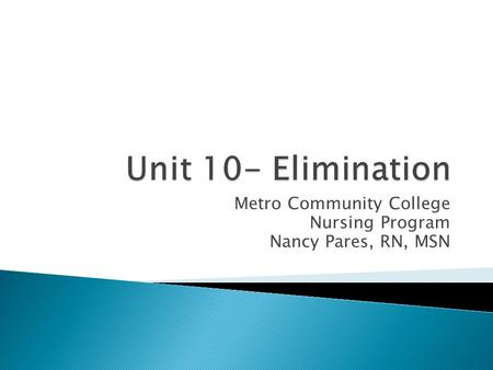 Metro Community College Nursing Program Nancy Pares, RN, MSN.