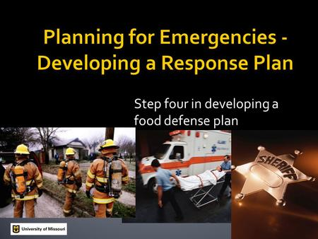 Step four in developing a food defense plan.  Having a food defense plan reduces the risk of intentional contamination, but cannot prevent it.  Having.