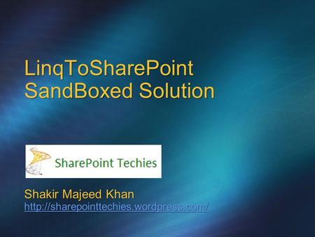 LinqToSharePoint SandBoxed Solution Shakir Majeed Khan