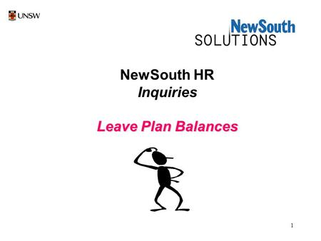 1 NewSouth HR Inquiries Leave Plan Balances. 2 Select New South HR by a left mouse click once on NewSouth HR icon.