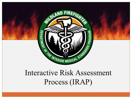 Interactive Risk Assessment Process (IRAP). Why do we need the Risk Mitigation/ Waiver Process?  You are required by the ADA to accommodate the WLFF.