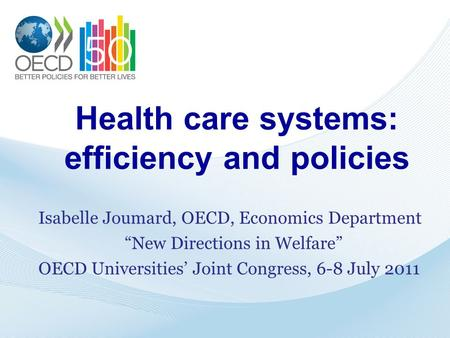Health care systems: efficiency and policies