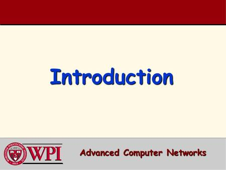IntroductionIntroduction Advanced Computer Networks.