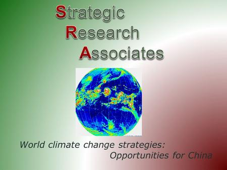 World climate change strategies: Opportunities for China.